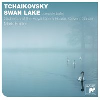Tchaikovsky: Swan Lake (Complete) — The Orchestra of the Royal Opera House, Covent Garden