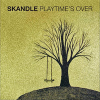 Playtime's Over — Skandle
