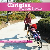 Christian Workout Playlist: Fast Paced — сборник