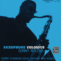 Saxophone Colossus — Sonny Rollins, Tommy Flanagan, Max Roach, Doug Watkins