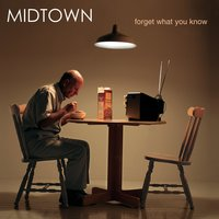 Forget What You Know — Midtown