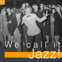 We Call It Jazz!, Vol. 51 — сборник