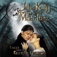 Tales from the Secret Forest — John Kelly, Maite Itoiz
