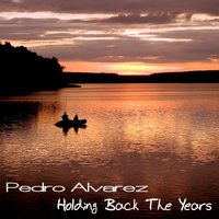 Holding Back The Years — Pedro Álvarez