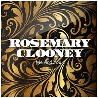 Me And You — Rosemary Clooney