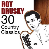30 Country Classics — Roy Drusky