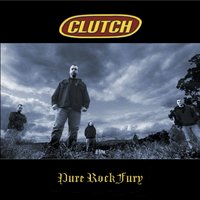 Pure Rock Fury — Clutch