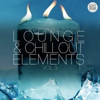 Lounge & Chillout Elements, Vol. 3 — сборник
