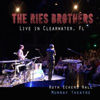 Ries Brothers Live in Clearwater, Fl — The Ries Brothers