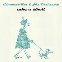 Take A Stroll — Edmundo Ros & His Orchestra