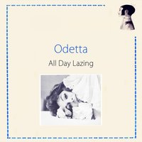 All Day Lazing — Odetta