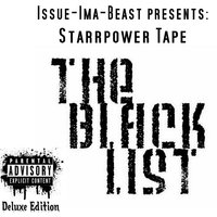 Starrpower Tape: The Black List — Issue-Ima-Beast