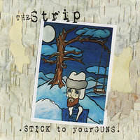 Stick To Your Guns — The Strip