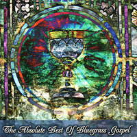 The Absolute Best Of Bluegrass Gospel — сборник