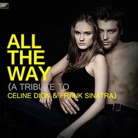 All the Way (A Tribute to Celine Dion & Frank Sinatra) — Ameritz Tribute Standards