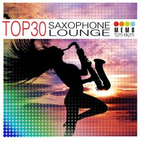 The Smooth Ballroom Band: Top 30 - Saxophone Lounge — сборник