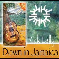 Down in Jamaica — Rick Lally