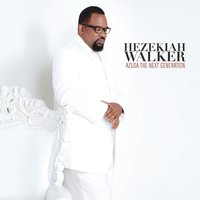 Azusa The Next Generation — Hezekiah Walker