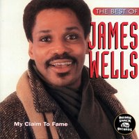 "The Best of James Wells "" My Claim to Fame"" — James Wells"