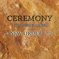 Ceremony - The Digital Album - A New Order Tribute — сборник