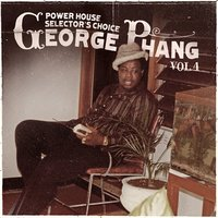 George Phang: Power House Selector's Choice Vol. 4 — Various Artists - George Phang: Power House Selector's Choice Vol. 4