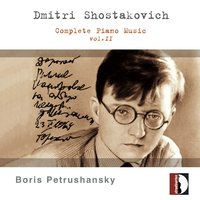 Shostakovich: Complete Piano Music, Vol. 2 — Дмитрий Дмитриевич Шостакович, Boris Petrushansky