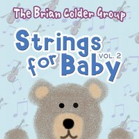 Strings For Baby Volume Two — The Brian Colder Group