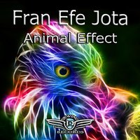 Animal Effect — Fran Efe Jota