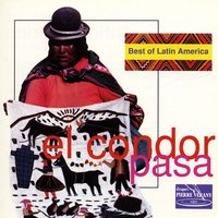 Best Of Latin America : El Condor Pasa — сборник