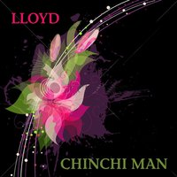 Chinchi Man — Lloyd