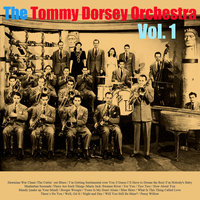 The Tommy Dorsey Orchestra, Vol. 1 — The Tommy Dorsey Orchestra