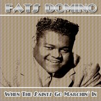 When the Saints Go Marching In — Fats Domino