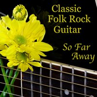 Classic Folk Rock Guitar: So Far Away — The O'Neill Brothers Group
