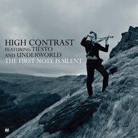 The First Note Is Silent — High Contrast, Tiësto, Underworld, Tiësto and Underworld