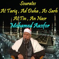 Sourates At Tariq , Ad Duha , As Sarh , At Tin , An Nasr — Mohamed Aassfor