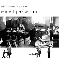 The Working Class Dad — Micall Parknsun