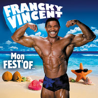 Mon Fest'Of — Francky Vincent