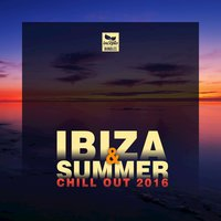 Ibiza & Summer 2016: Chill Out — сборник