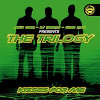 Kisses For Me — John Core, Dj Thomas & David MAX Presents The Trilogy