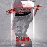Still Have It — Samini