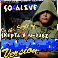 So Alive (Clean) [In the Style of Skepta & N-Dubz] — Ameritz - Karaoke