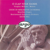 Walton/Vaughan Williams: O Clap Your Hands — Bournemouth Symphony Orchestra, David Hill, Choir Of Winchester Cathedral, Waynflete Singers