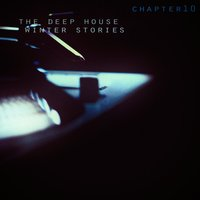 The Deep House Winter Stories - Chapter 10 — сборник