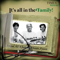 It's All in the Family! — Amjad Ali Khan, Amaan Ali Khan & Ayaan Ali Khan, Amaan Ali Khan, Ayaan Ali Khan