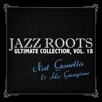 Jazz Roots Ultimate Collection, Vol. 18 — Nat Gonella & His Georgians