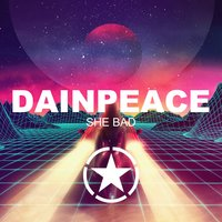 She Bad — Dainpeace