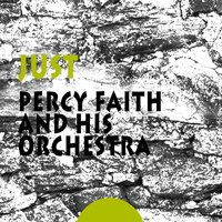 Just — Percy Faith & His Orchestra