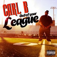 Out of Your League (feat. Jet Black & Marka) — Jet Black, Carl B., Marka