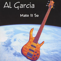 Make It So — Al Garcia