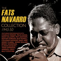 The Fats Navarro Collection 1943-50 — Fats Navarro